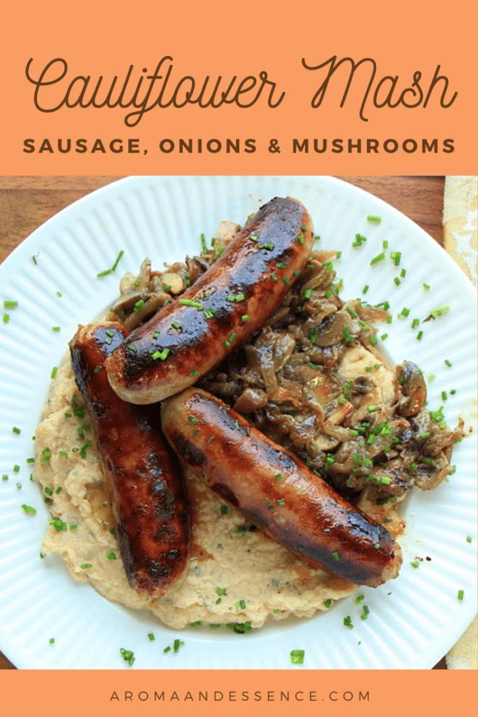 Cauliflower Mash with Sausage, Onions and Mushrooms